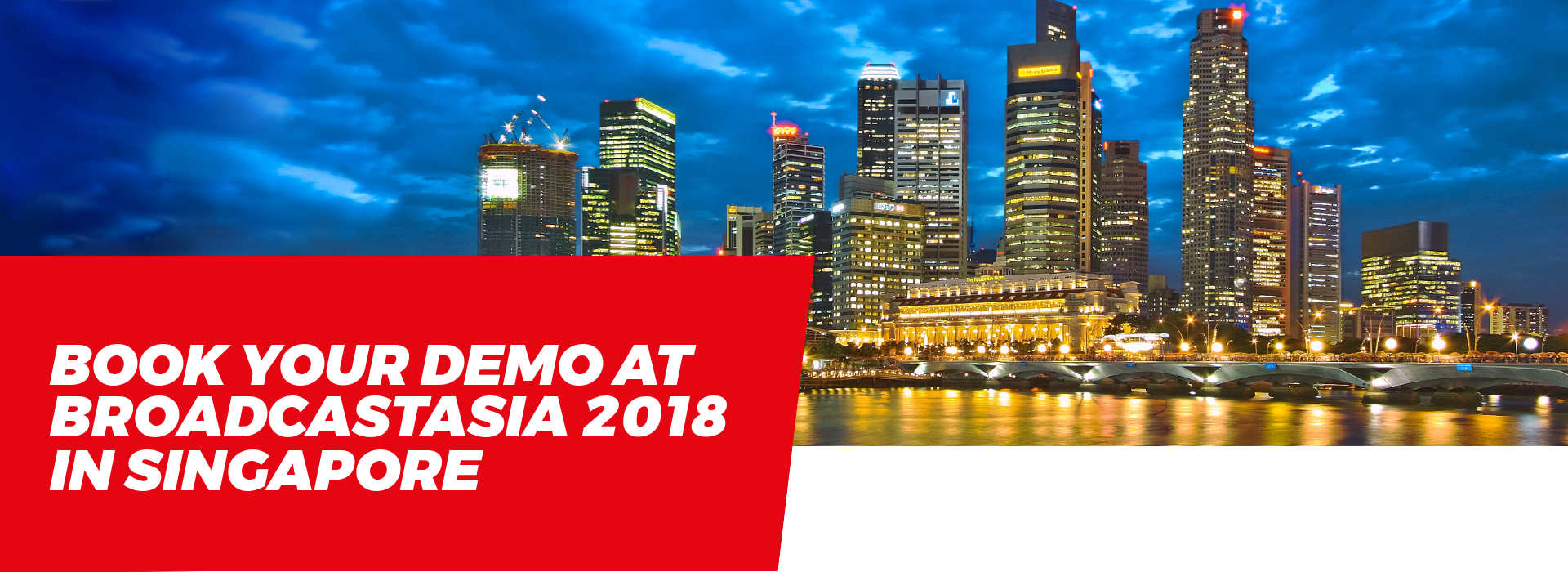 Book your demo at BroadcastAsia 2018 in Singapore